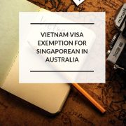 Vietnam visa exemption for Singaporeans in Australia