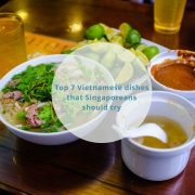 Top 7 Vietnamese dishes that Singaporeans should try