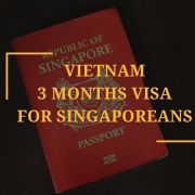 Vietnam 3 months visa for Singaporeans